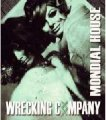 WRECKING COMPANY - Mondial House - CD MadeInGermany