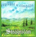 STRAZNICAN - Zpivani U Cimbalu - CD 2004 FT Records