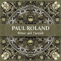 PAUL ROLAND - Bitter And Twisted - CD Sireena