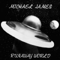MICHAEL JAMES - RUNAWAY WORLD - CD World In Sound